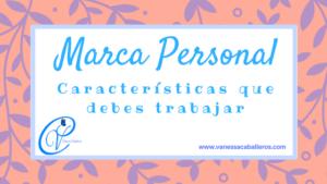 Marca Personal – Características que debes trabajar
