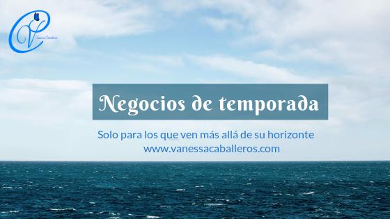 www.vanessacaballeros.com  Negocios de temporada