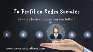 VanessaCaballeros-Tu-perfil-en-redes-sociales